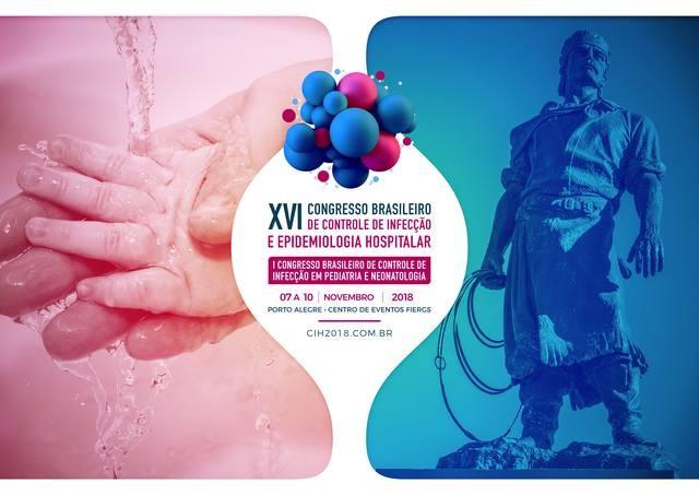 CIH 2018 – XVI CONGRESSO BRASILEIRO DE CONTROLE DE INFECÇÃO E EPIDEMIOLOGIA HOSPITALAR